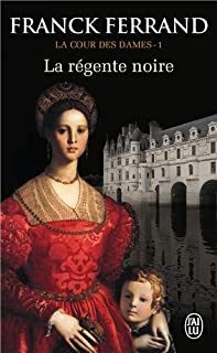 La cour des dames : [1] : La régente noire, Ferrand, Franck