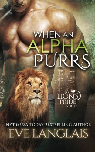 When an Alpha Purrs (A Lion