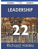 Leadership 22 Success Secrets, Richard Valdez, 1488514712