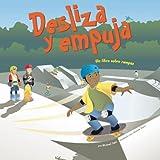 Desliza y Empuja: Un Libro Sobre Rampas (Ciencia asombrosa: Las máquinas sencillas) (Spanish Edition)