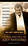 The Last Godfather: The Rise and Fall of Joey Massino (Berkley True Crime)