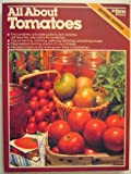 All about Tomatoes, Walter L. Doty and A. Cort Sinnes, 0917102975