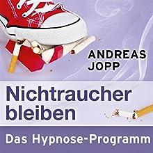 Nichtraucher bleiben Hörbuch von Andreas Jopp Gesprochen von: Andreas Jopp