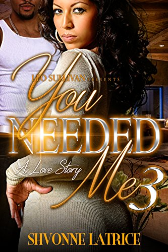 You Needed Me III: A Love Story