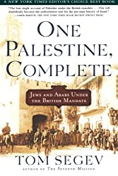 One Palestine, Complete: Jews and Arabs Under the British Mandate