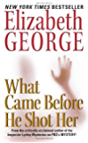 What Came Before He Shot Her (Inspector Lynley Book 15)