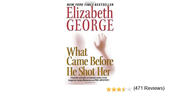 Amazon what came before he shot her inspector lynley book 15 amazon what came before he shot her inspector lynley book 15 ebook elizabeth george kindle store fandeluxe Epub