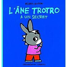 ÂNE TROTRO A UN SECRET (L')