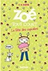 Zoé Tout Court, tome 9 : La fête des cupcakes par Harper