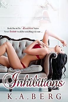 Inhibitions (The UnInhibited Series Book 1) by [Berg, K.A., Bracco, Kimberly]