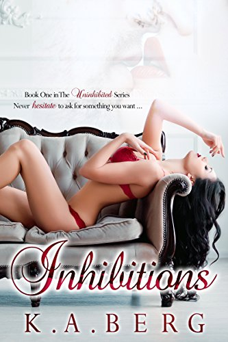 (Inhibitions (The UnInhibited Series Book 1))