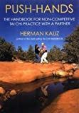 Push Hands: Handbook for Non-competitive Tai Chi Practice with a Partner