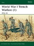 World War I Trench Warfare (1): 1914-16: 1914-1916 Pt.1 (Elite)