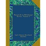 Manuel De La Métallurgie Du Fer, Volume 3
