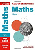 Collins GCSE Revision and Practice - New 2015 Curriculum – AQA GCSE Maths Higher Tier: Revision Guide