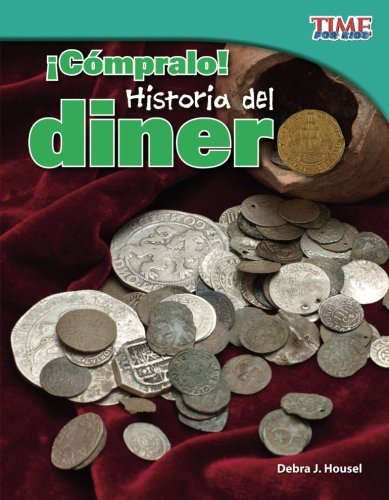 ¡Compralo! Historia del dinero (Buy It! History of Money) (Spanish Version) (TIME FOR KIDS Nonfiction Readers) (Spanish Edition) [Teacher Created Materials;Debra J. Housel] (Tapa Blanda)