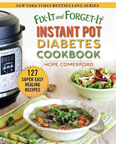 Fix-It and Forget-It Instant Pot Diabetes Cookbook: 127 Super Easy Healing Recipes by Hope Comerford