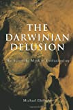 The Darwinian Delusion, Michael Ebifegha, 1463403852