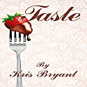 Taste Audiobook by Kris Bryant Narrated by Brittni Pope