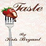 Taste | Kris Bryant