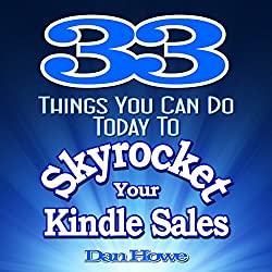 33 Things You Can Do Today to Skyrocket Your Kindle Sales