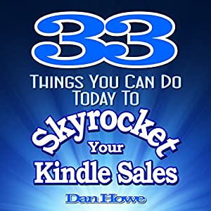33 Things You Can Do Today to Skyrocket Your Kindle Sales Audiobook