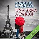 Una sera a Parigi Hörbuch von Nicolas Barreau Gesprochen von: Gianluca Crisafi