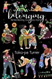 #4: Belonging: Remembering Ourselves Home