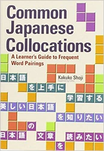Image result for Common Japanese Collocations: A Learner's Guide to Frequent Word Pairings