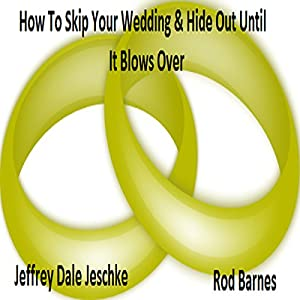 How to Skip Your Wedding & Hide Out Until It Blows Over Audiobook