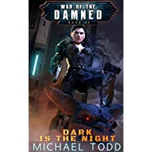 Dark Is The Night: A Supernatural Action Adventure Opera (War of the Damned Book 3)