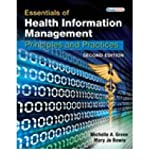 Essentials of Health Information Management (Book Only), Green, Michelle A. and Bowie, Mary Jo, 1111320594