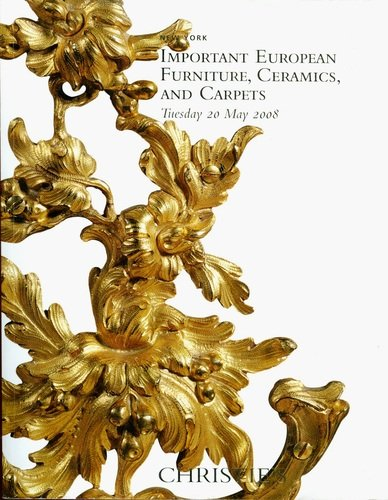 Important European Furniture, Works of Art, Ceramics, Carpets and Tapestries: New York, Tuesday 20 May 2008 (DINSHAW-1987)