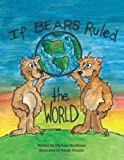 If Bears Ruled the World, Michael Goodhope, 1463762119