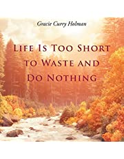 Life Is Too Short to Waste and Do Nothing