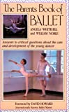 The Parent's Book of Ballet, Angela Whitehill and William Noble, 0916260526