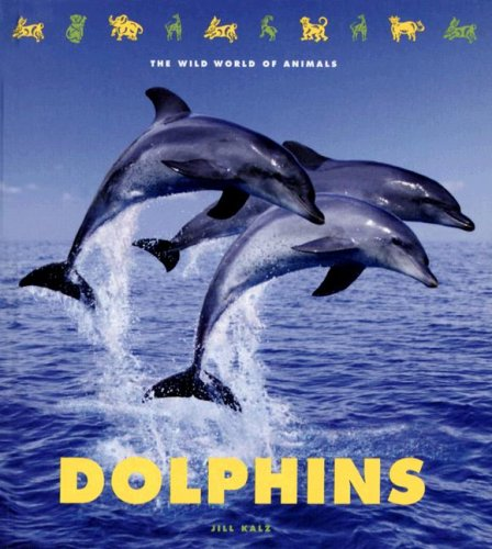 Read Online Dolphins (The Wild World of Animals) pdf epub