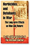 Herbicides and Defoliants in War: The Long-term Effects on Man and Nature