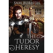 The Tudor Heresy: The Tudor Mystery Trials: A medieval Historical Fiction Novel (Tudor Mystery Trials Series)