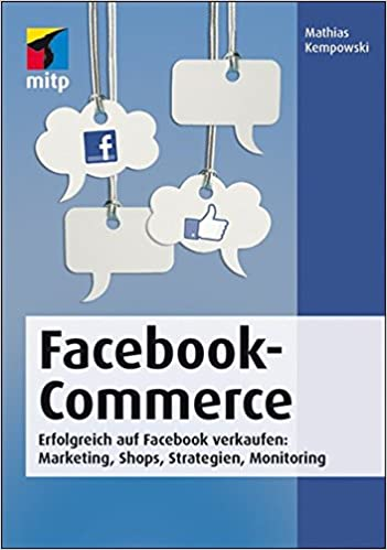 Cover des Buchs: Facebook-Commerce: Erfolgreich auf Facebook verkaufen: Marketing, Shops, Strategien, Monitoring (mitp Business)
