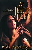 At Jesus Feet, Doug Batchelor, 0828015899