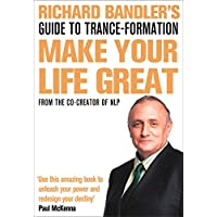 Richard Bandler's Guide to Trance-formation: Make Your Life Great (Book with downloadable content)