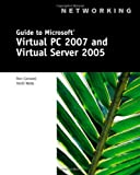 Guide to Microsoft Virtual PC 2007 and Virtual Server 2005, Ron Carswell and Heidi Webb, 1428321950