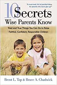 10 Secrets Wise Parents Know: Tried and True Things You ...