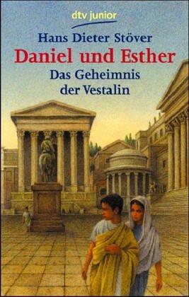 Daniel und Esther - Das Geheimnis der Vestalin