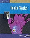 Health Physics (Cambridge Advanced Sciences)