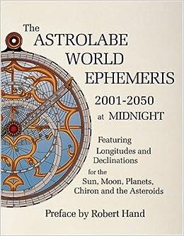 ASTROLABE WORLD EPHEMERIS 2001-50 MIDNGT: 2001-50 at Midnight