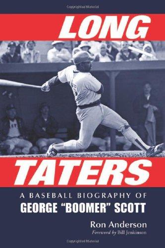 "Download Long Taters: A Baseball Biography of George ""Boomer"" Scott PDF ePub ebook"