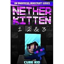 Nether Kitten: Books 1 2 & 3: (An unofficial Minecraft book)