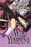 A Wild Yearning, Penelope Williamson, 044061418X
